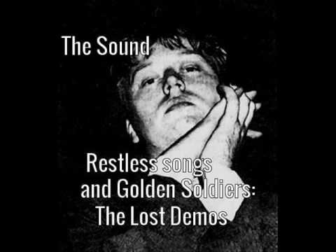 The Sound - Restless Songs and Golden Soldiers: The Lost Demo Recordings