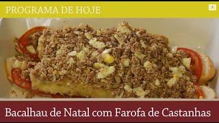 Bacalhau de Natal com Farofa de Castanhas | Ep75