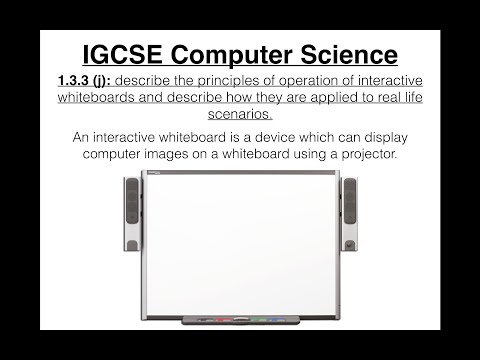 IGCSE Computer Science Tutorial: 1.3.3 (j) – Interactive Whiteboards