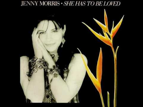 Jenny Morris - She Has To Be Loved