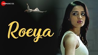 Roeya - Official Music Video | Dhruva Feat. Aarushi Sharma & Chang Saud