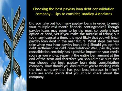 Choosing The Best Payday Loan Debt Consolidation Company    Tips To Consider, Bradley Associates