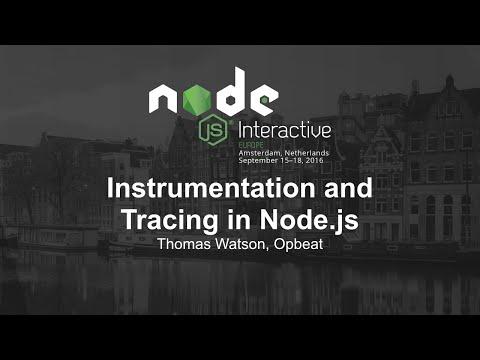 Instrumentation and Tracing in Node.js - Thomas Watson, Opbeat