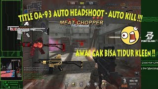 Title OA-93 TerSAKTI !! Auto HeadShoot & Auto KiLL - Point Blank Garena Indonesia