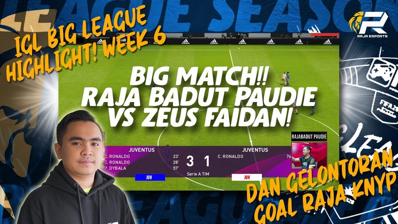 HIGHLIGHT IGL WEEK 6 : Week of Raja-Raja! PAUDIE VS ZEUS FAIDAN DAN GELONTORAN GOAL RAJA KNYP!