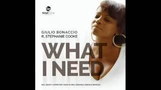 Giulio Bonaccio feat. Stephanie Cooke - What I Need (Kenny Carpenter Soul Edge Mix)
