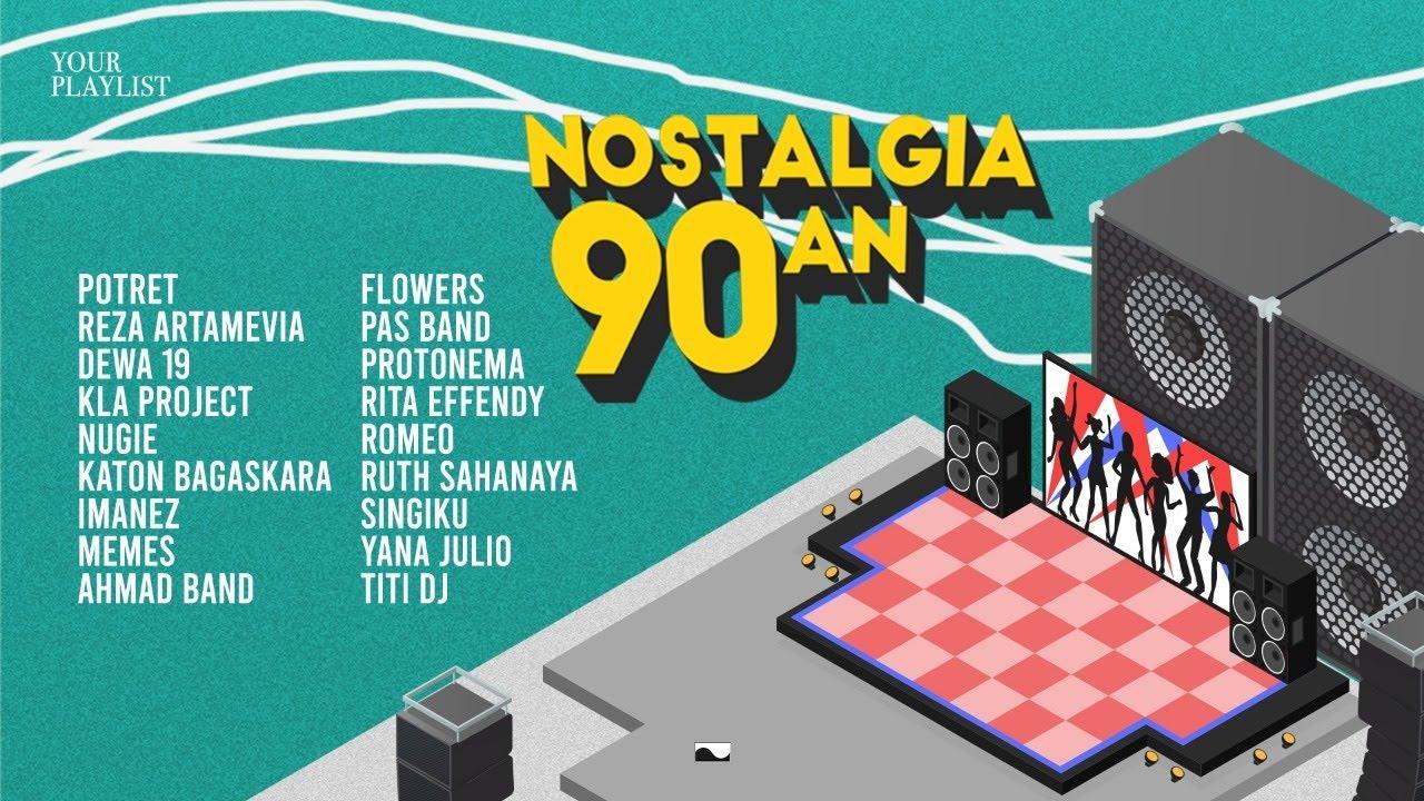 Your Playlist: Nostalgia 90an