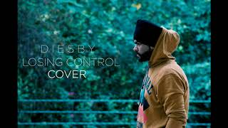 Russ - Losin Control  Diesby  HINDI COVER