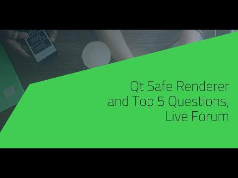 Qt Safe Renderer and Top 5 Questions, Live Forum {On-demand webinar}
