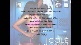 J Cole Workout - LIRYCS. [HD]