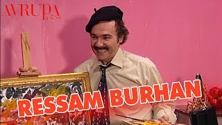 Ressam Burhan - Avrupa Yakası
