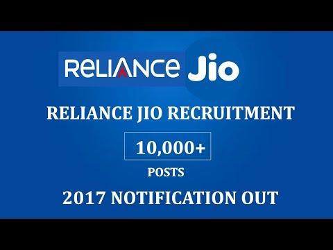 Reliance Jio Recruitment 10,000+ Posts Notification 2017 | Jobs for Freshers