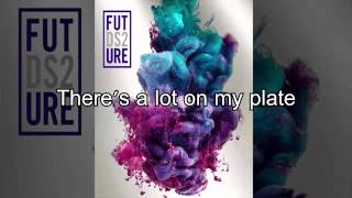 Future- I thought it was a drought lyrics