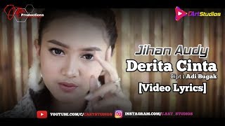 Jihan Audy - Derita Cinta [video lyrics]
