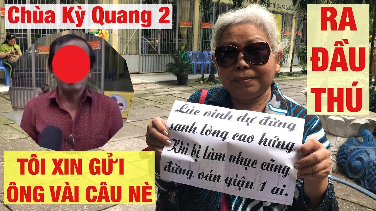 NÓNG Chùa Kỳ Quang 2 Thủ Phạm Ra Đầu Thú Trình Diện Trụ Trì THÍCH THIỆN CHIẾU Thầy Mới Được An Lòng