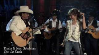 Watch Thalia Con La Duda Duet With Joan Sebastian video