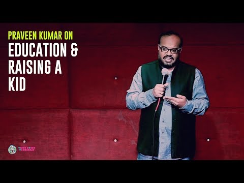 Comedian Praveen Kumar on Education and Raising a kid