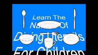 Learn The Names Of Eating Utensils For Children Dining Table Manners Etiquette Tutorial Food
