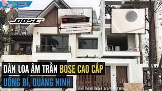 Dàn loa âm trần Bose nghe nhạc hay tại Quảng Ninh | LẠC VIỆT AUDIO