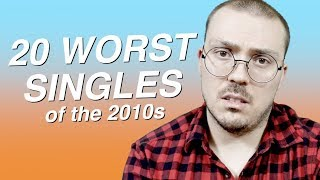 20 Worst Singles of the 2010s