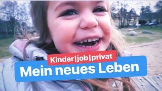 KINDER/JOB/PRIVAT - MEIN NEUES LEBEN