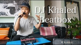 DJ Khaled Beatbox(Wild Thoughts,I'm the One)【アメリカ修行の旅 #26】