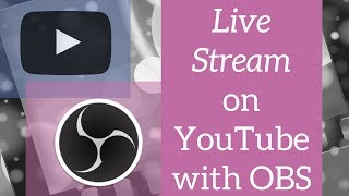 How to live stream on YouTube with OBS - 2018 Tutorial