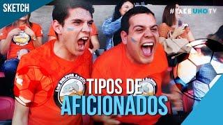 Tipos de Aficionados | Futbol