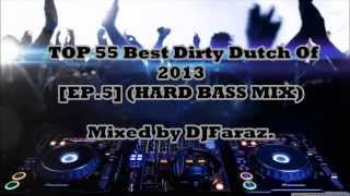 ★TOP 55★BEST DIRTY DUTCH 2013★[EP.5]★(HARD BASS MIX)★