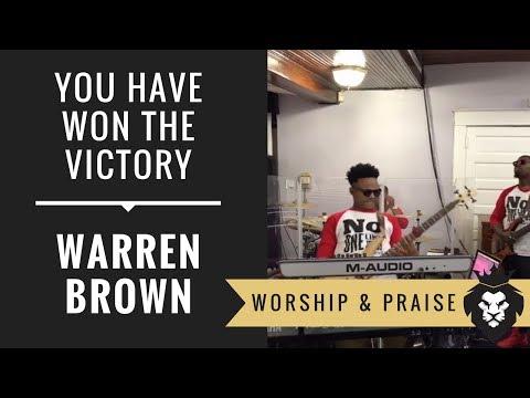 You Have Won The Victory / The Anthem | Warren Brown ~ Tye Tribbett, J J Hairston