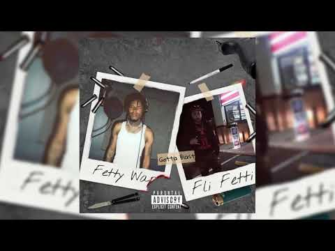 Fetty Wap Ft. Fli Fetti - Gotta Blast (AUDIO)