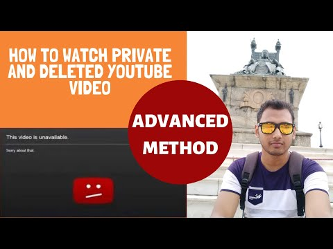 How To Watch Private And Deleted YouTube Videos - Advanced Method