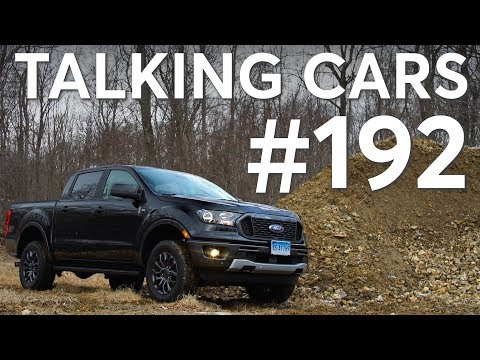 2019 Ford Ranger First Impressions; What Happens to Our Cars After Testing | Talking Cars #192