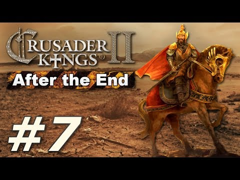 Crusader Kings II: After the End - The Rust Empire (Part 7)