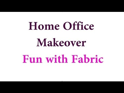 Home Office Makeover: Fun with Fabric