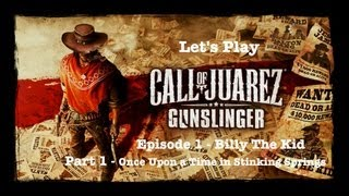 Lets Play Call of Juarez Gunslinger Episode 1 - Part 1 (PC Version)