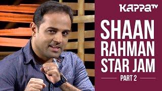 Shaan Rahman - Star Jam (Part 2) - Kappa TV