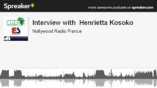 Interview with  Henrietta Kosoko (made with Spreaker)
