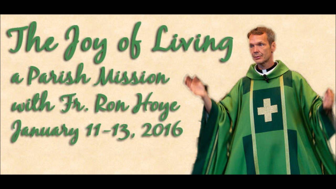 Fr. Ron Hoye   The Joy Of Living   Night 1