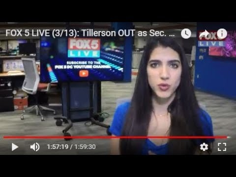 FOX 5 LIVE: Tillerson OUT as Sec. of State - Trump comments; Nor'Easter hits New England