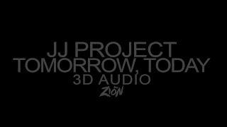 JJ Project(제이제이 프로젝트) - Tomorrow. Today(내일, 오늘) (3D Audio Version)