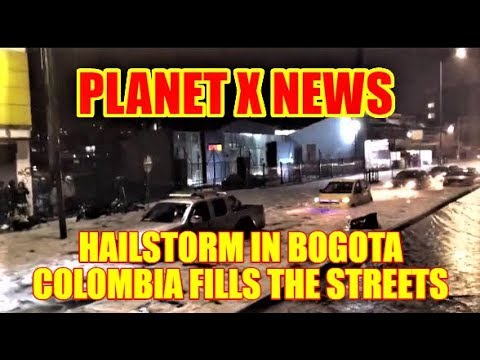 PLANET X NEWS - Hailstorm in Bogota Colombia Fills The Streets