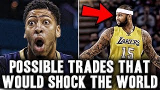 3 NBA Trades That Would Shock The World This Season | DeMarcus Cousins And Anthony Davis Traded?