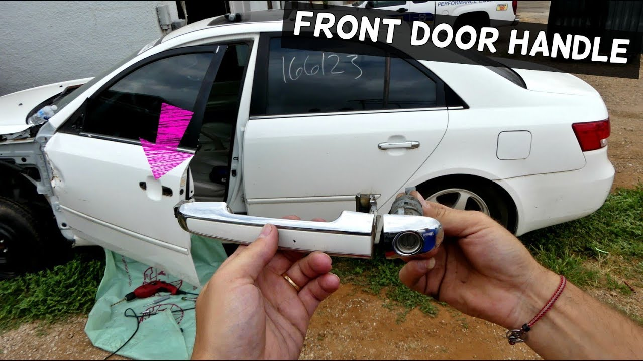 How To Remove Front Door Handle On Hyundai Sonata Door Handle Replacement Youtube