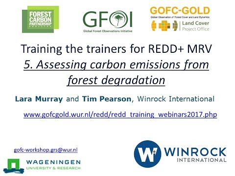 OLD VERSION Webinar 5: Assessing carbon emissions from forest degradation