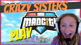 ROBLOX - SISTERS PLAY MAD CITY!!!!
