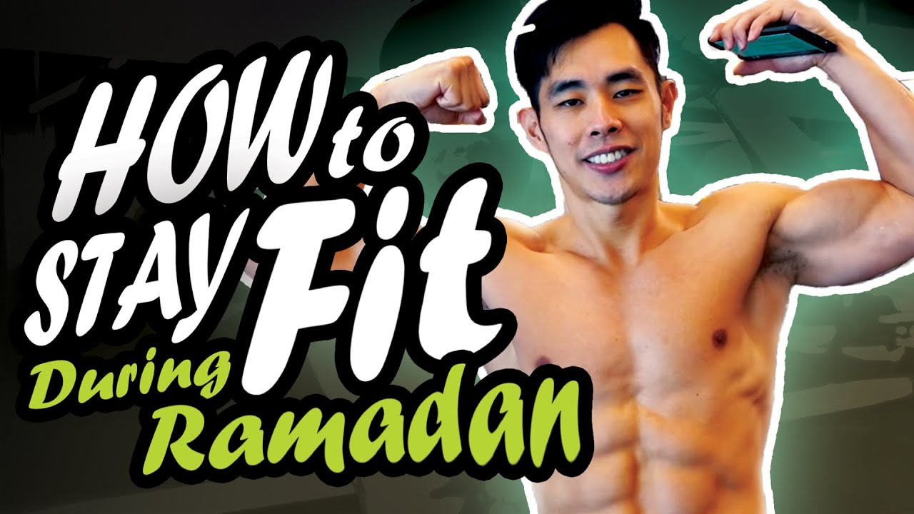 Tips To Stay Fit During Ramadan