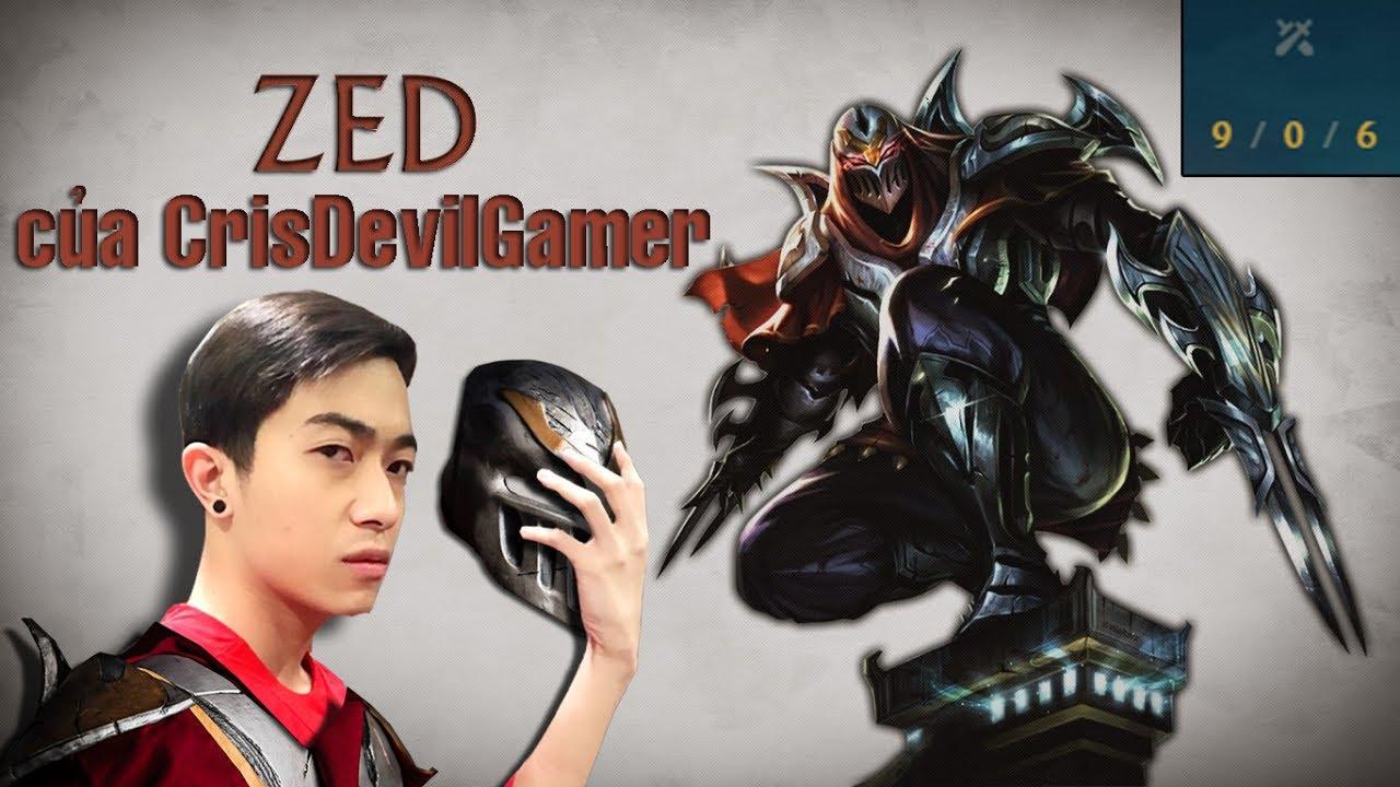 Zed của CrisDevilGamer   Ngáo Ngơ chơi Liên Minh