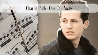 Video Partitura Charlie Puth - One Call Away Oboe download MP3, 3GP, MP4, WEBM, AVI, FLV Agustus 2018