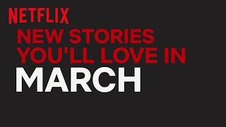 New to Netflix New Zealand | March | Netflix